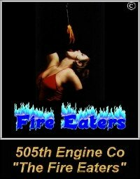 505th Engine Company - The Fire Eaters