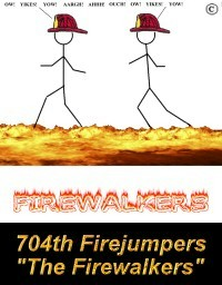 704th Firejumper Company - The Firewalkers